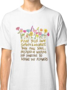Plant Your Own Garden Classic T-Shirt