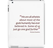 We are all atheists... (Amazing Sayings) iPad Case/Skin