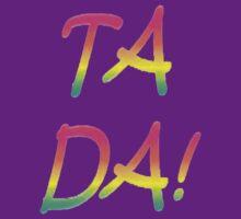 Ta Da! by taiche