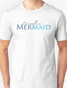 I'm Really a Mermaid Unisex T-Shirt