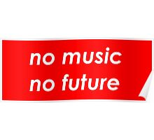 *No music, no future* Poster