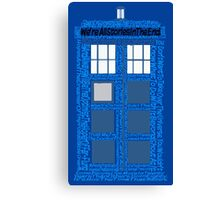 Doctor Who Quotes (Blue BG) Canvas Print