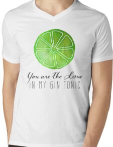 You are the lime in my gin tonic Mens V-Neck T-Shirt