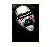 Follow The Buzzards - Bray Wyatt Art Print