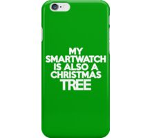 My smart watch is also a Christmas tree iPhone Case/Skin