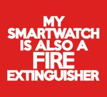 My smart watch is also a fire extinguisher Kids Clothes