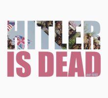 HITLER IS DEAD T-Shirt