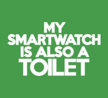 My smart watch is also a toilet Kids Clothes