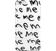 Me Me Me iPhone Case/Skin