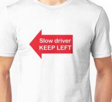 slow driver keep left Unisex T-Shirt
