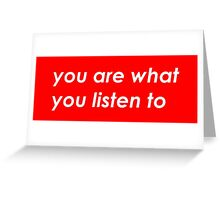 You are what you listen to - Red Greeting Card
