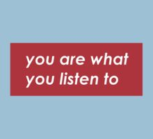 You are what you listen to - Red Kids Clothes