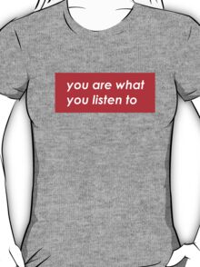 You are what you listen to - MUSIC -  Red  T-Shirt