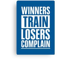 Winners Train Losers Complain Inspirational Quote Canvas Print