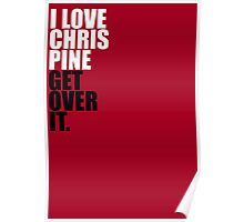 I love Chris Pine Poster