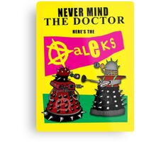 The Punk Daleks  Metal Print