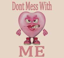 Dont mess with me .. tee shirt by LoneAngel