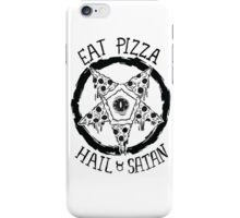 Eat Pizza Hail Satan iPhone Case/Skin