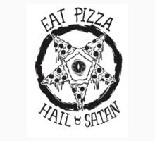 Eat Pizza Hail Satan by Crystal-Rain