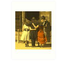 """The Gunslinger, Saloon Floozies & the Marshall"" Art Print"