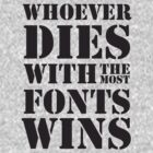 Death by typeface by artchetype