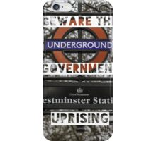 Beware the government uprising iPhone Case/Skin
