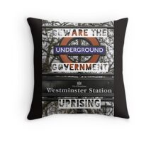 Beware the government uprising Throw Pillow