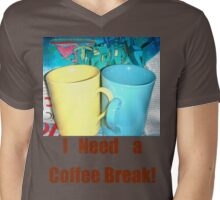 Need a Coffee Break!! Mens V-Neck T-Shirt