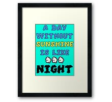 A Day Without Sunshine Is Like...Night Framed Print