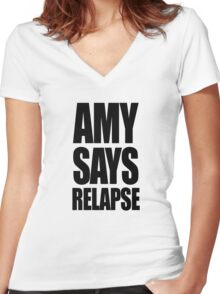 Amy says relapse Women's Fitted V-Neck T-Shirt