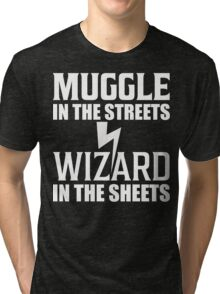 Muggle In The Streets Wizard In The Sheets T Shirt Tri-blend T-Shirt