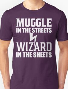 Muggle In The Streets Wizard In The Sheets T Shirt Unisex T-Shirt