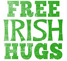 FREE IRISH HUGS FOR ST PATRICKS DAY Photographic Print