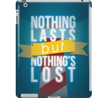 Nothing Lasts But Nothing's Lost iPad Case/Skin