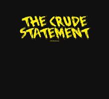 The Crude Statement (Black/Yellow) Unisex T-Shirt