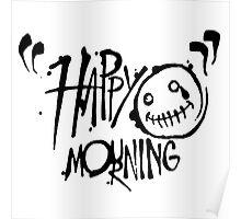 Happy Mourning Logo 2 Black  Poster