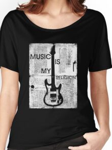 Music Is My Religion Women's Relaxed Fit T-Shirt