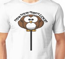 Now how many licks? Unisex T-Shirt