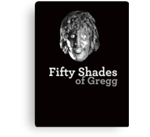 Fifty shades of Gregg ( Old Gregg from The Mighty Boosh ) Canvas Print