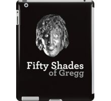Fifty shades of Gregg ( Old Gregg from The Mighty Boosh ) iPad Case/Skin