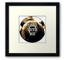 Bear With Me Framed Print