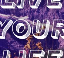 Live Your Life Sticker