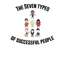 The Seven Types of Successful People Photographic Print
