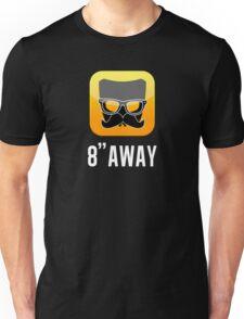 """8"""" away Unisex T-Shirt"""