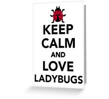 Keep calm and love ladybugs Greeting Card