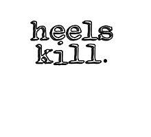 Heels Kill by ALPHALEMONJUICE