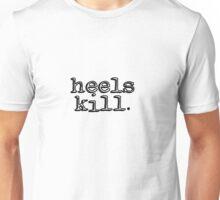 Heels Kill Unisex T-Shirt