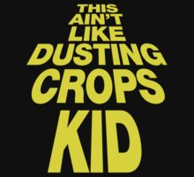 This aint like dusting crops kid - star wars by buud