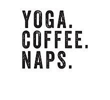 Yoga. Coffee. Naps. Photographic Print
