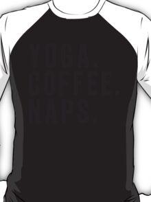 Yoga. Coffee. Naps. T-Shirt